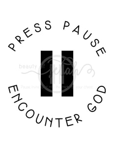 Press Pause Encounter God Print Christian Printables