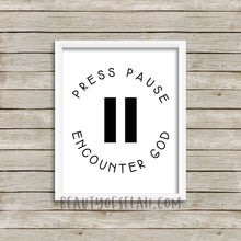 Load image into Gallery viewer, Press Pause Encounter God Printable