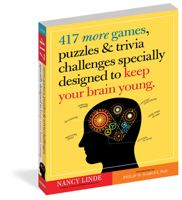 417 More Games, Puzzles, and Trivia Specially Designed to Keep Your Brain Young