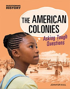 The American Colonies: Asking Tough Questions
