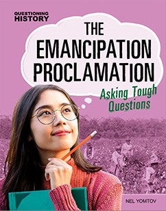 The Emancipation Proclamation: Asking Tough Questions