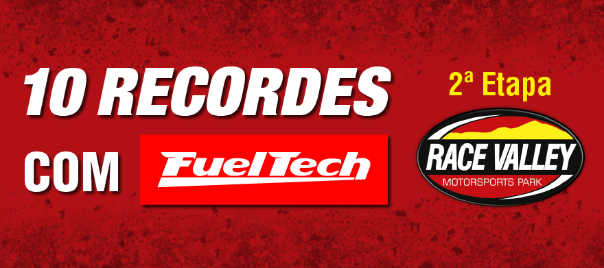 10 Recordes com FuelTech na 2º Etapa do Campeonato Race Valley 2018!