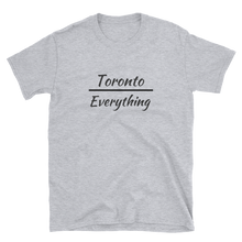Load image into Gallery viewer, Toronto Over Everything T-Shirt