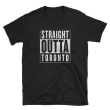 Load image into Gallery viewer, Straight Outta Toronto T-Shirt