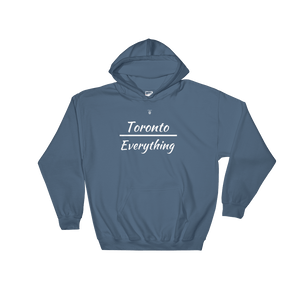 Toronto Over Everything - Hoodie - Toronto Clothing