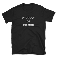 Load image into Gallery viewer, Product Of Toronto T-Shirt