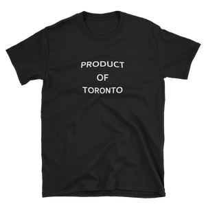 Product Of Toronto T-Shirt