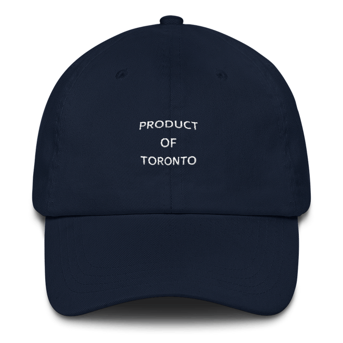 Product Of Toronto - Dad Hat