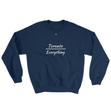 Toronto Over Everything - Crewneck Sweater - Toronto Clothing