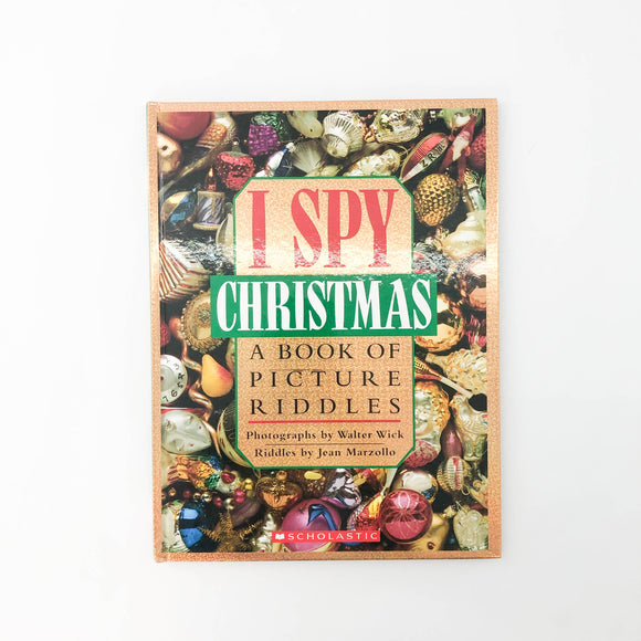 I Spy Christmas A Book of Picture Riddles - (Jean Marzollo/Walter Wick) - Beeja May