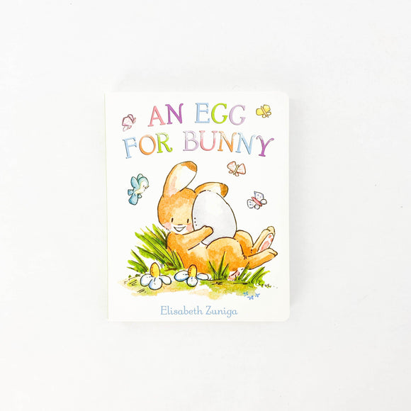 An Egg for Bunny - (Elisabeth Zuniga) - Beeja May