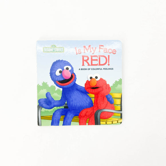 Sesame Street - Is my Face Red? A Book of Colourful Feelings - (na) - Beeja May