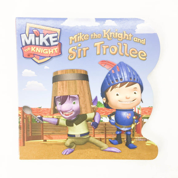 Mike the Knight and Sir Trollee - (Daphne Pendergrass) - Beeja May
