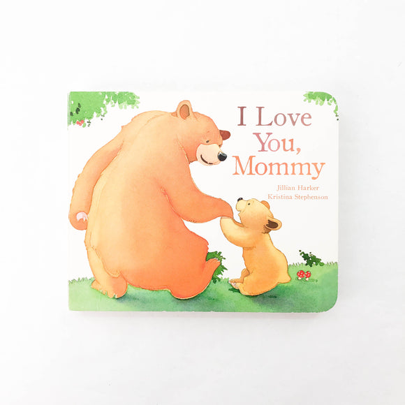 I Love You, Mommy - (Jillian Harker/Kristina Stephenson) - Beeja May
