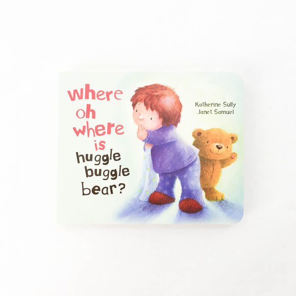 Where Oh Where is Huggle Buggle Bear? - (Katherine Sully/Janet Samuel) - Beeja May