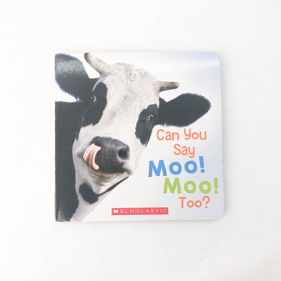 Can You Say Moo! Moo! Too? - (Anna. W. Bardaus) - Beeja May