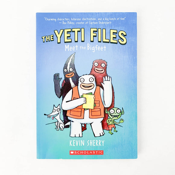 The Yeti Files - Meet the Bigfeet - (Kevin Sherry) - Beeja May