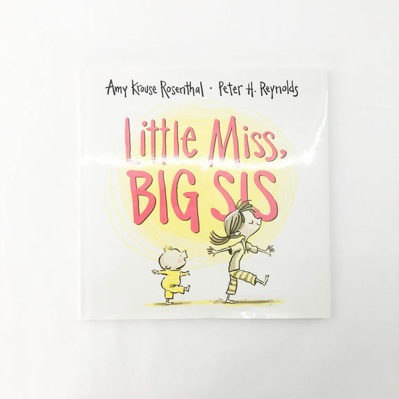 Little Miss, Big Sis - (Amy Krouse Rosenthal) - Beeja May