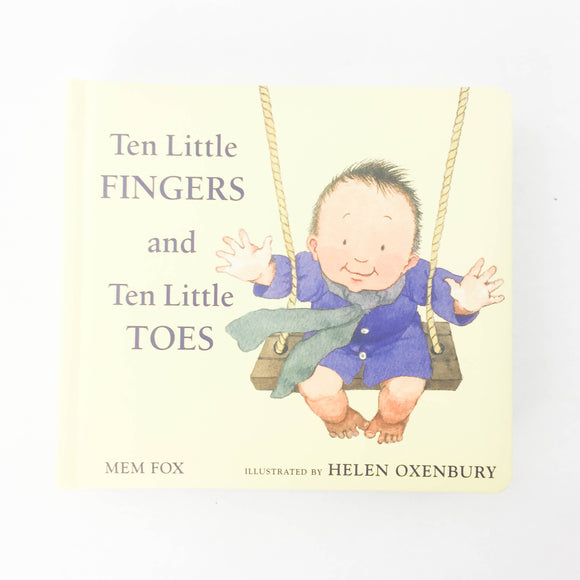 Ten Little Fingers and Ten Little Toes - (Mem Fox/ Helen Oxenbury) - Beeja May