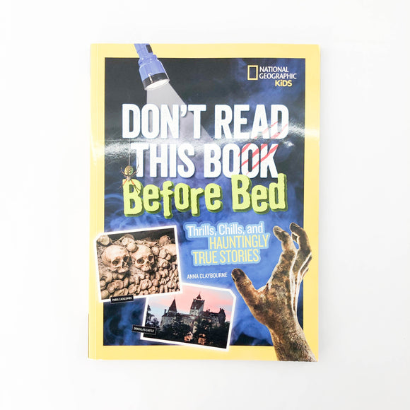 Don't Read This Book Before Bed - (National Geographic Kids) - Beeja May