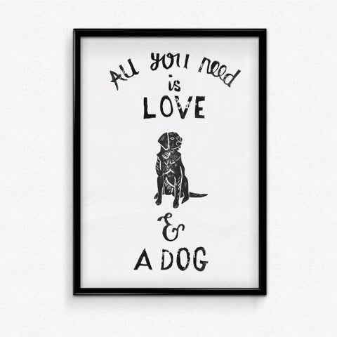 All you need is love and a dog art print!