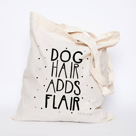 Tote - Dog Hair Adds Flair