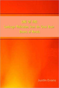 Lake of Fire: Landscape Meditations from the Great Basin Deserts of Nevada