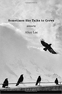 Sometimes She Talks to Crows