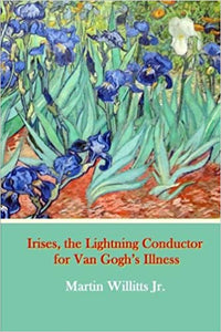 Irises, the Lightning Conductor for Van Gogh's Illness