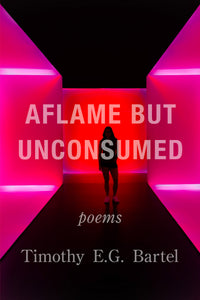 Aflame but Unconsumed