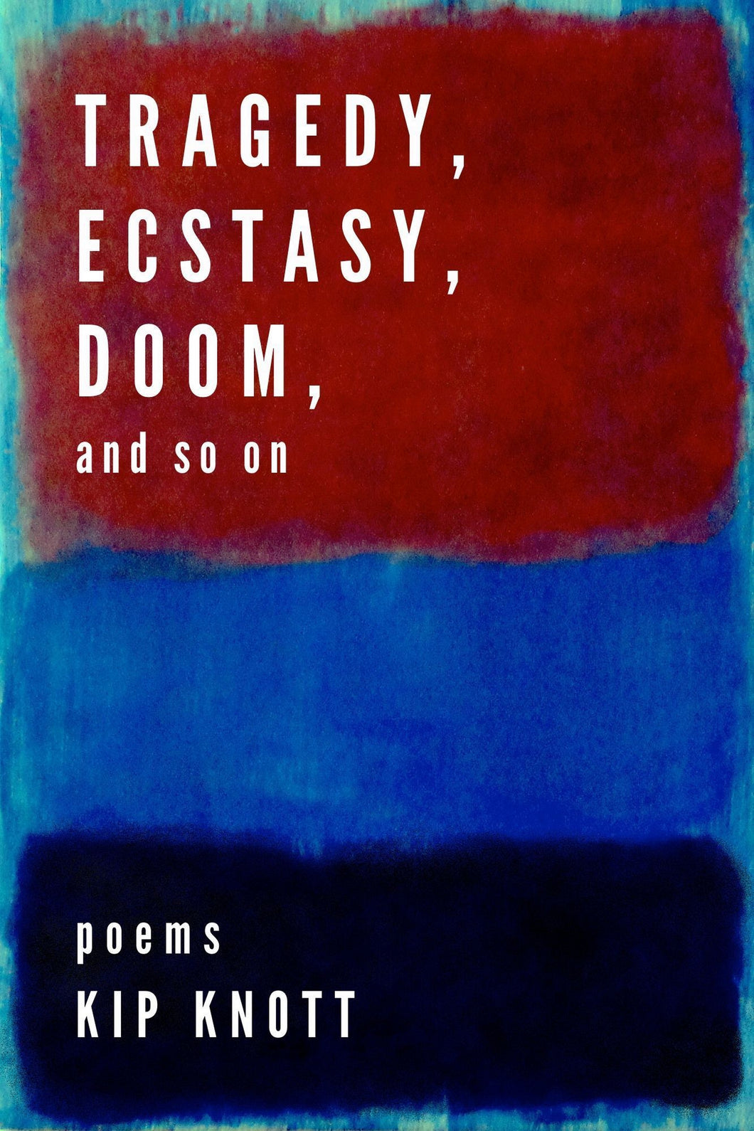 Tragedy, Ecstasy, Doom, and so on