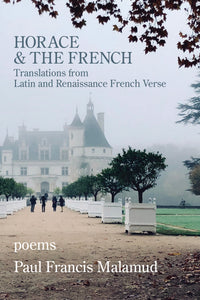 Horace and the French: Translations from Latin and Renaissance French Verse