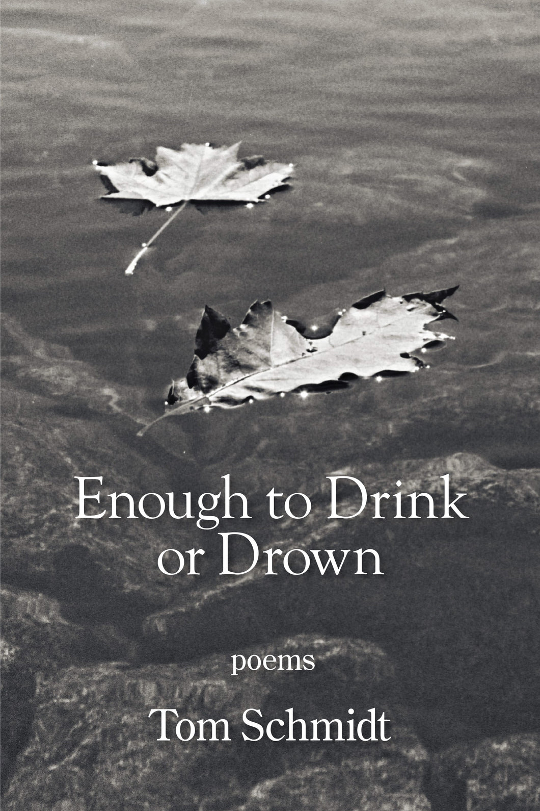 Enough to Drink or Drown
