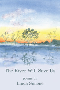The River Will Save Us