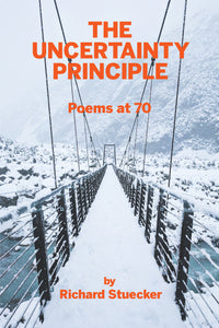 The Uncertainty Principle - Poems at 70