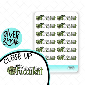 What The Fucculent Quote | Hand Lettered Planner Stickers