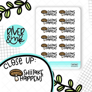 Shiitake Happens | Hand Lettered Planner Stickers