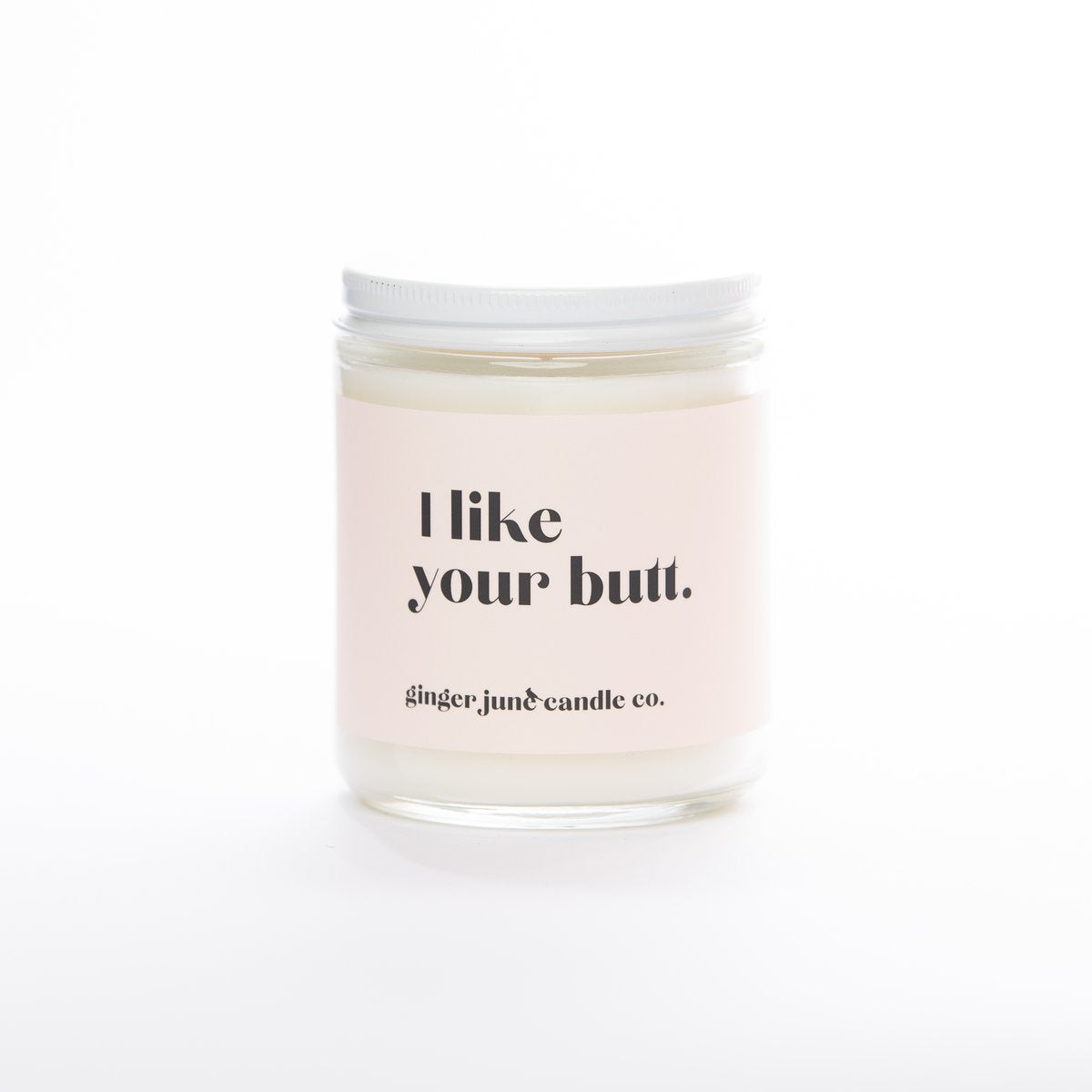 Ginger & June Candle: I Like Your Butt