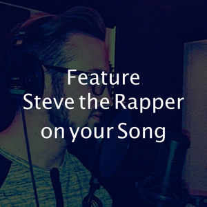 Request a Steve the Rapper Feature