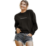 Sweat Hard. Stay Fresh. Sweatshirt- Women Black