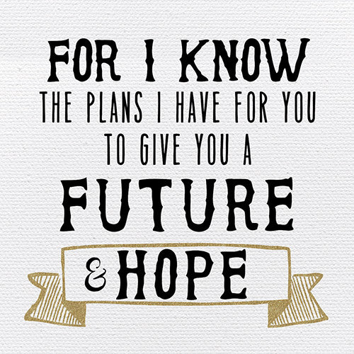 Tabletop Inspirational Plaque: For I Know the Plans I Have For You, To Give You a Future and Hope - Tabletop Decor
