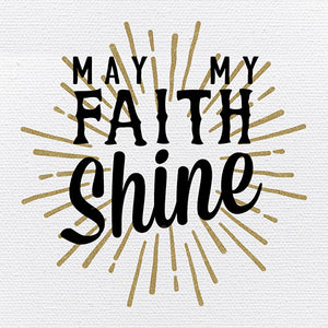 Tabletop Inspirational Plaque: May My Faith Shine - Tabletop Decor