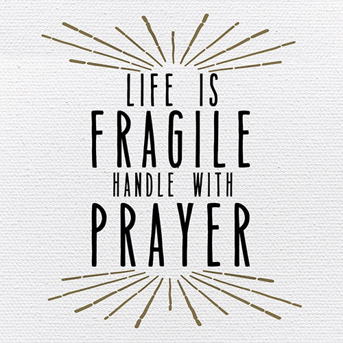 Tabletop Inspirational Plaque: Life Is Fragile, Handle With Prayer - Tabletop Decor
