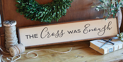 Inspirational Wall Decor: The Cross Was Enough