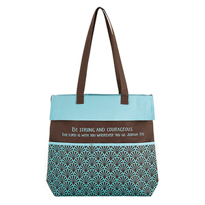 Inspirational Tote Bag: Be Strong and Courageous - The Lord is With You Wherever You Go - Joshua 1:9