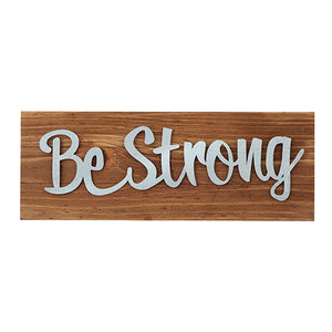 "Wall Decor or Tabletop Decor: ""Be Strong"" Wood and Metal Plaque"