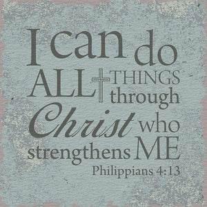 Tabletop Inspirational Plaque: I Can Do All Things Through Christ Who Strengthens Me - Tabletop Decor