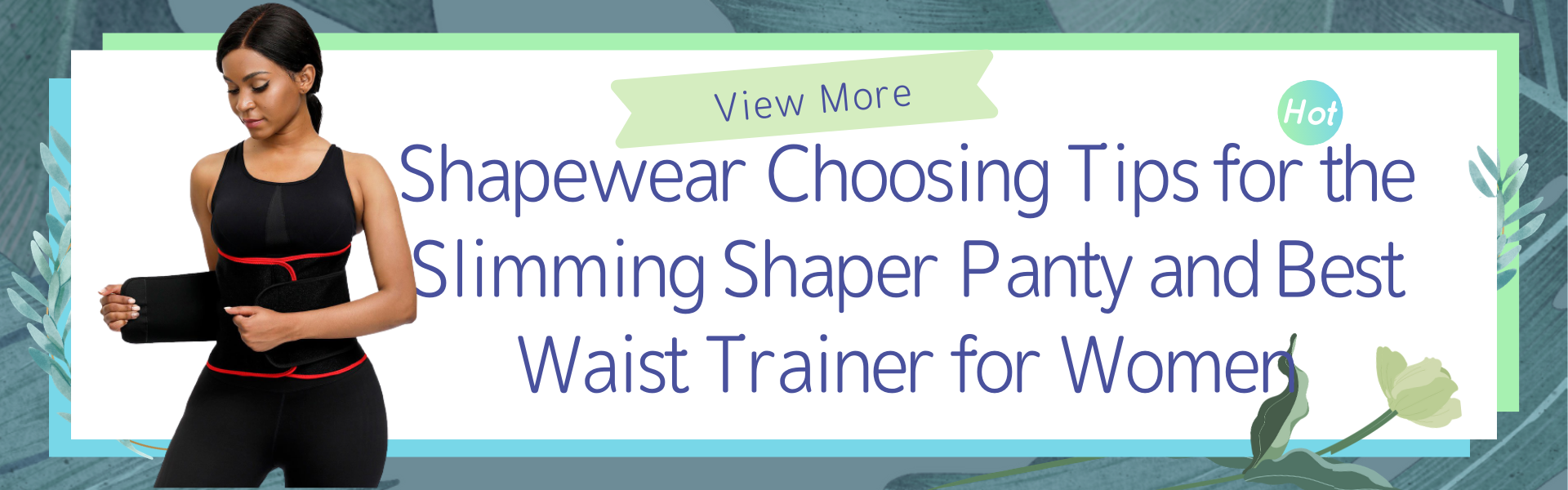 Shapewear Choosing Tips for the Slimming Shaper Panty and Best Waist Trainer for Women