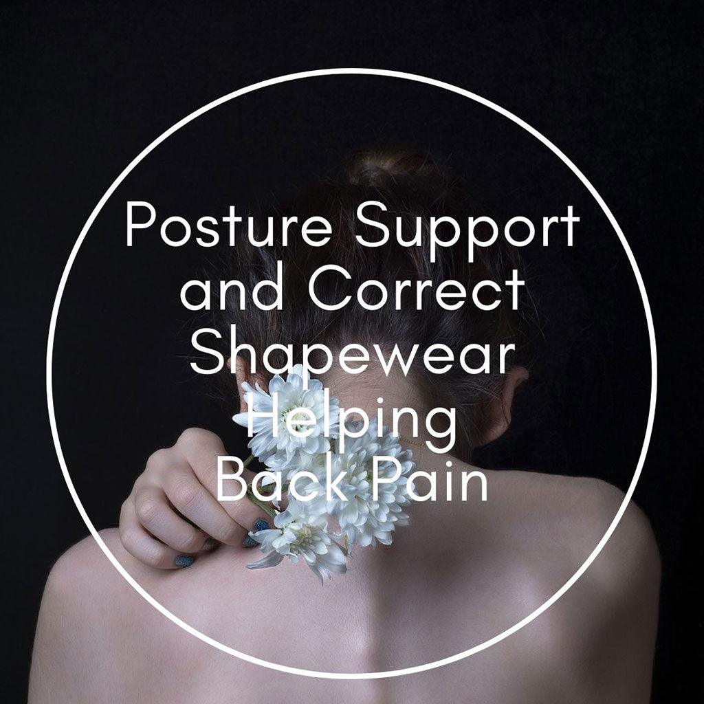 Posture Support and Correct Shapewear Helping Back Pain