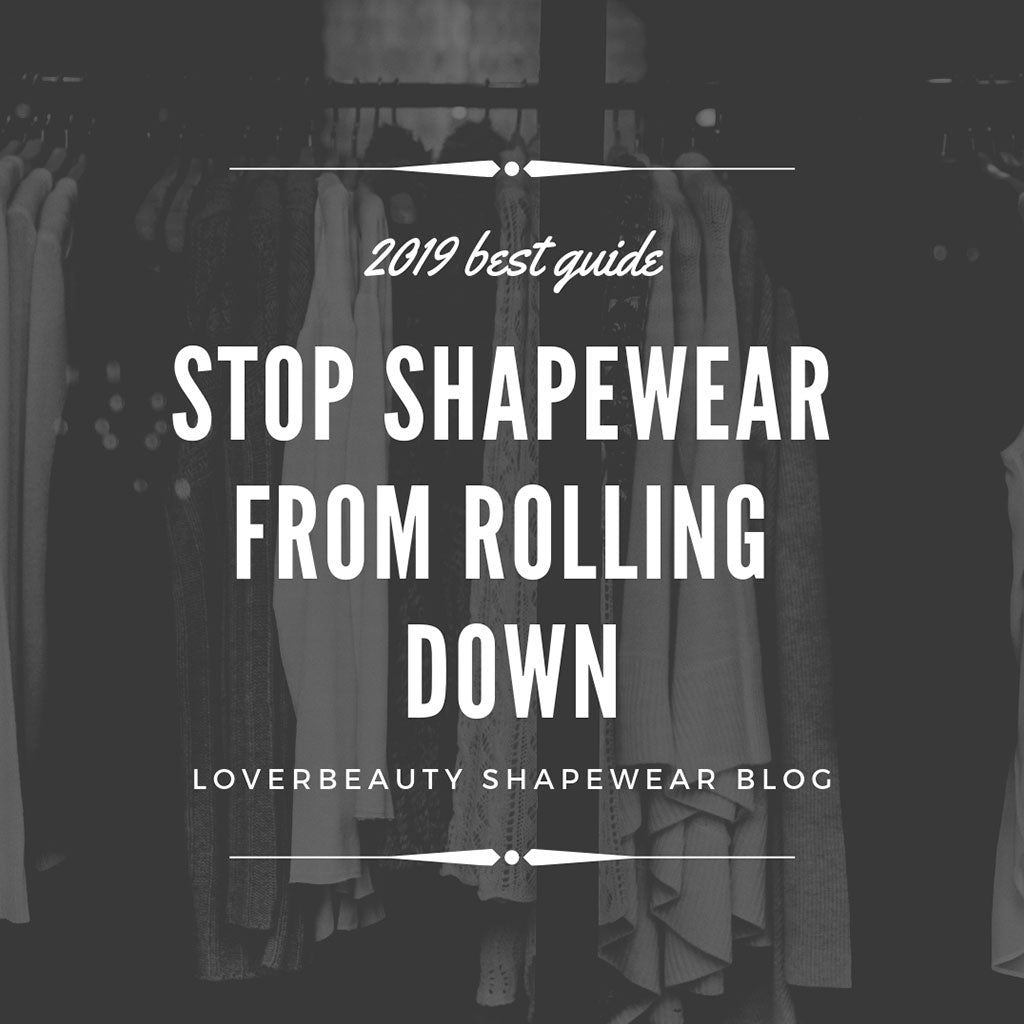 Stop Shapewear from Rolling Down